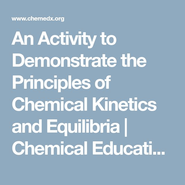An Activity to Demonstrate the Principles of Chemical Kinetics and Equilibria | Chemical Education Xchange