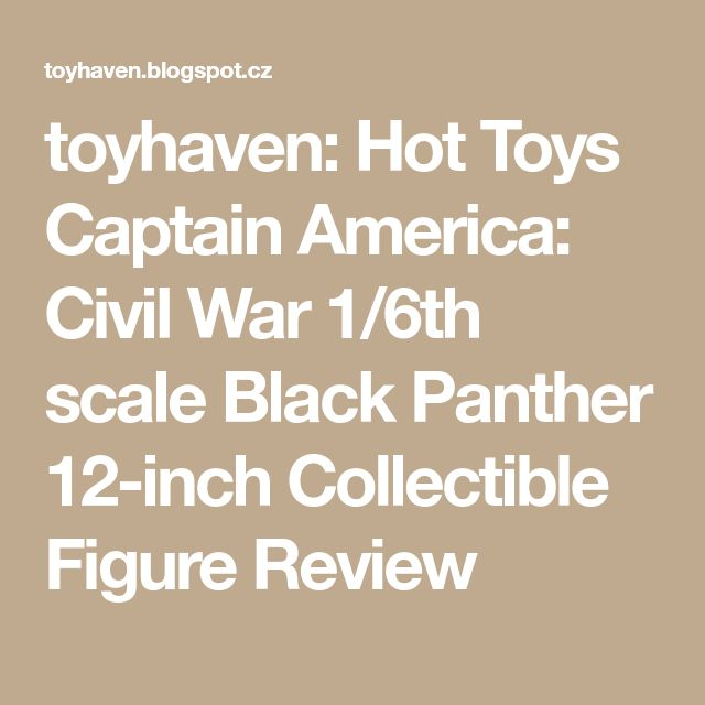 toyhaven: Hot Toys Captain America: Civil War 1/6th scale Black Panther 12-inch Collectible Figure Review
