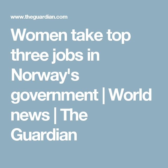 Women take top three jobs in Norway's government | World news | The Guardian