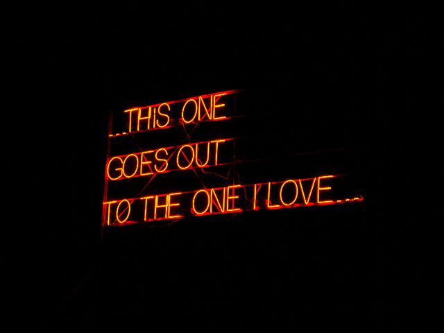 """This One Goes Out To The One I Love"" neon sign - Nova Festival Of Arts & Music, 5th-8th July 2012, Bignor Park, Pulborough, West Sussex - Photography by Nigeyb {via Flickl}"