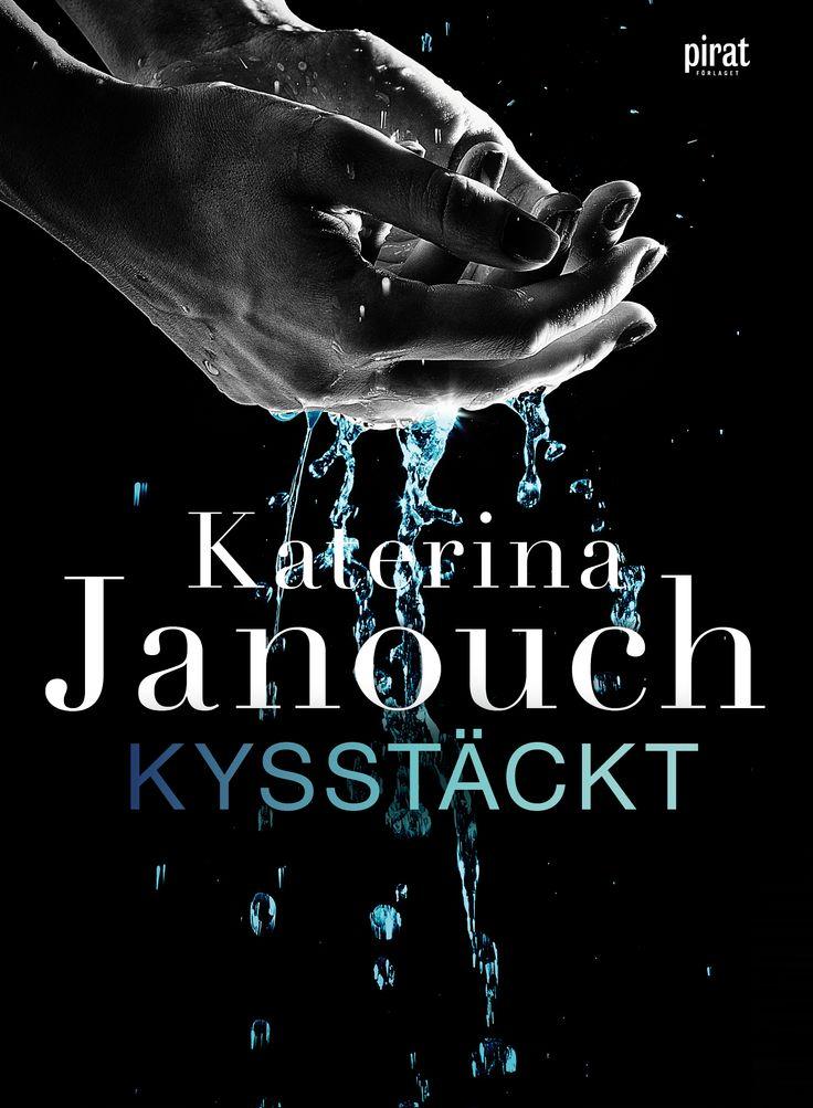 Kysstäckt av Katerina Janouch. Utkommer på Piratförlaget. Foton: Shutterstock.