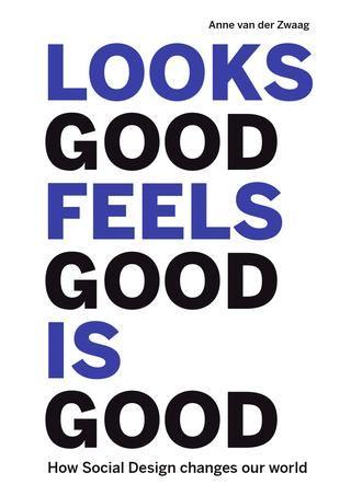 Looks Good Feels Good is Good (EN) - Anne van der Zwaag (editor) - Webwinkel - Lecturis