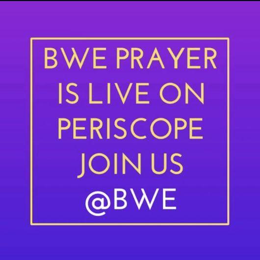 Prayer Line We are live on Periscope @BWE