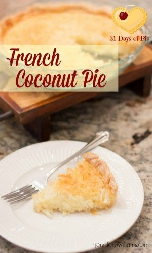 This French Coconut Pie recipe is one of the easiest pies I've ever made, and my daughter says it is one of the most delicious.
