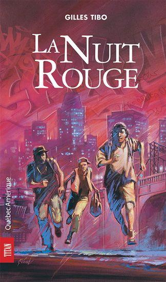 La nuit rouge / Gilles Tibo. https://catalogue.biblio.rinalasnier.qc.ca/in/faces/details.xhtml?id=p%3A%3Ausmarcdef_0000032116