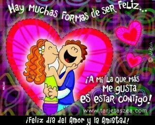 Hay muchas formas de ser feliz... ¡A mi la que más me gusta es estar contigo!
