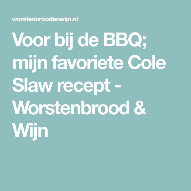 Voor bij de BBQ; mijn favoriete Cole Slaw recept - Worstenbrood & Wijn