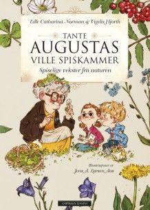 Tante Augustas ville spiskammer av Edle Catharina Norman og Vigdis Hjorth (Innbundet)