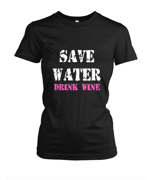 SAVE WATER DRINK WINE Available on Short & Long Sleeve Tees, Tanks & Hoodies. #wine #drinkwine #redwine #whitewine #tshirts #hoodies #tanks #gifts