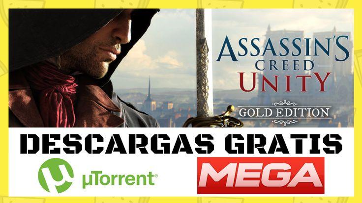 Descargar Gratis Assassins Creed Unity Gold Edition + 4 DLC [PC-ESPAÑOL][MEGA-TORRENT]