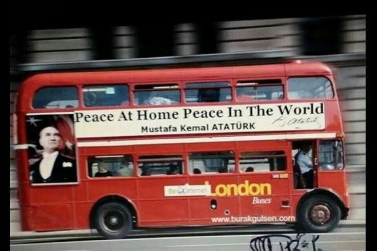 """Peace at home, peace in the world."" Mustafa Kemal Ataturk, the greatest leader"
