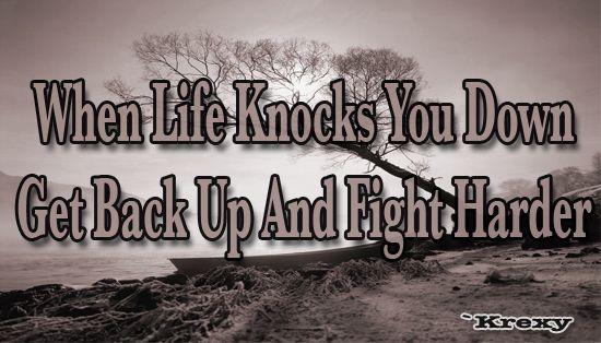 life; fight harder