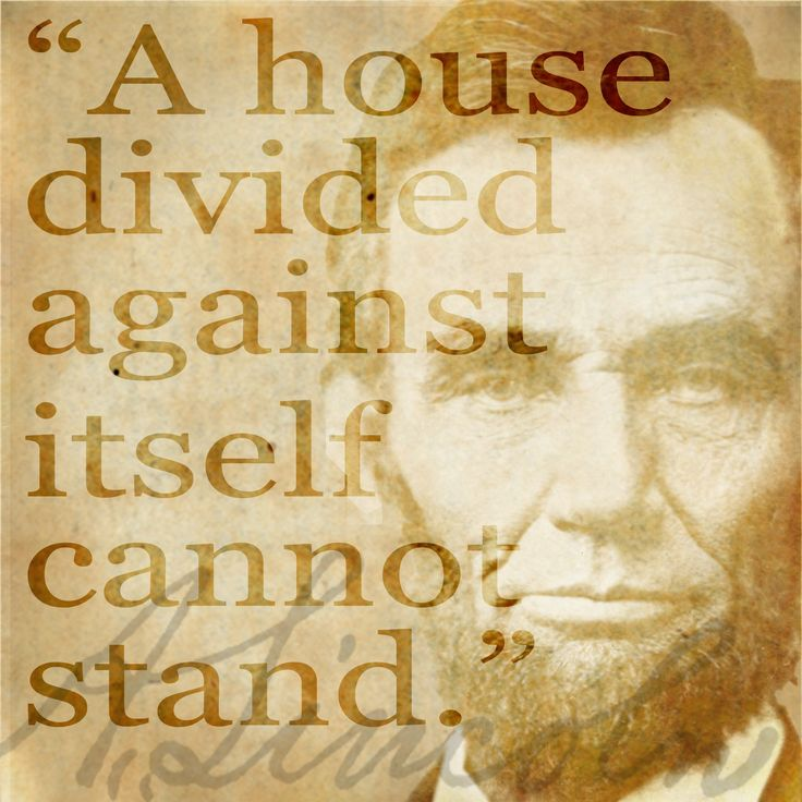 what did lincoln mean when he said a house divided cannot stand 1