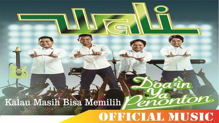 Wali - Kalau Masih Bisa Memilih | Official Music Lyric HD