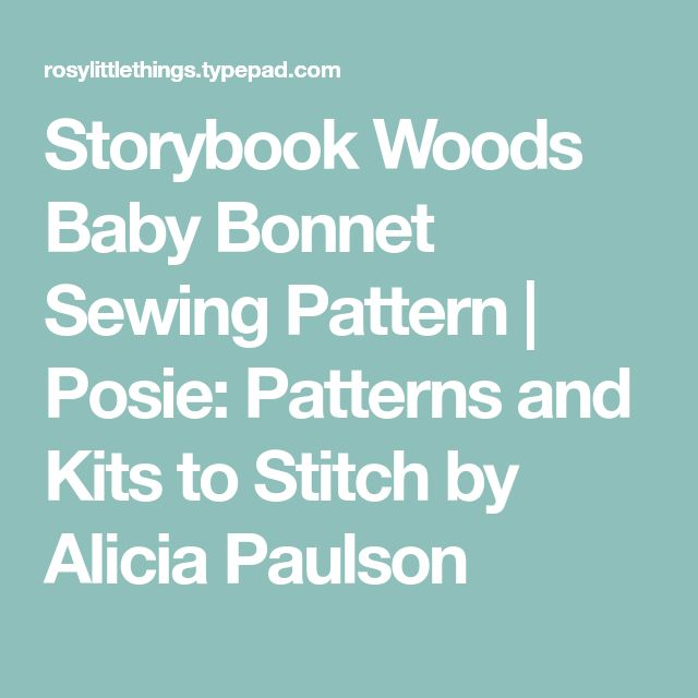 Storybook Woods Baby Bonnet Sewing Pattern | Posie: Patterns and Kits to Stitch by Alicia Paulson