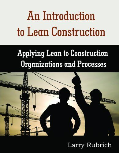 An Introduction to Lean Construction by Larry Rubrich. $42.00. http://www.letrasdecanciones365.com/detailp/dpm/097m9n3s3w3f1f3zXf.html