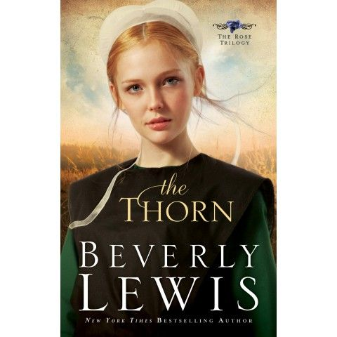 The Thorn (1 The Rose Trilogy).  THE ROSE TRILOGY is the stirring saga of two Amish sisters on the fringes of the chur ch, and the unforeseen discoveries that change their lives.