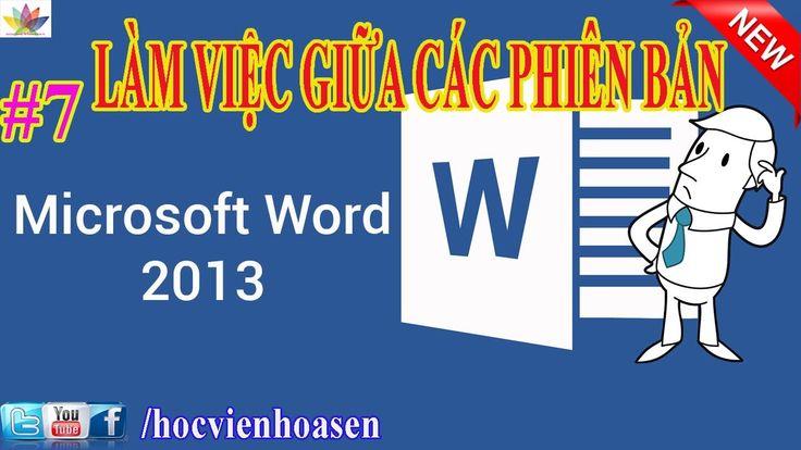 Word 2013, LÀM VIỆC GIỮA CÁC PHIÊN BẢN MS WORD 2003, 2007, 2010, 2013, 2...
