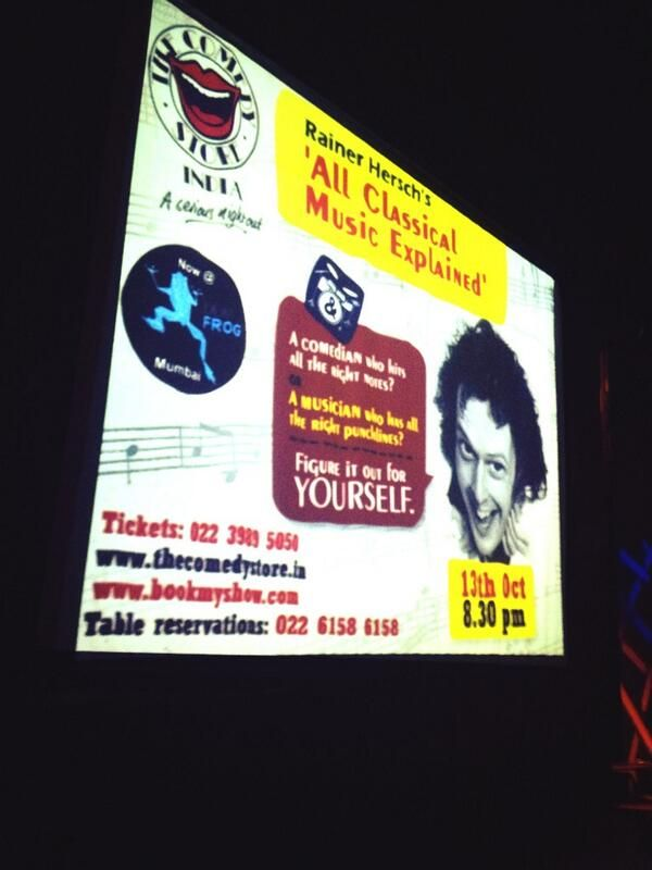 Famous at the Comedy Store Mumbai! 22 million people in Mumbai. I know because yesterday I got on a bus with all of them.