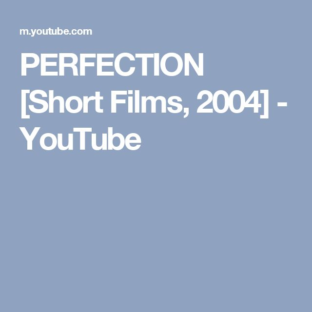 PERFECTION [Short Films, 2004] - YouTube