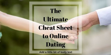 "The Ultimate Cheat Sheet to Online Dating: Guest Post - It's nice to date people you meet on online dating sites, but some people don't actually get to build a relationship. This can be very frustrating. If you're one of these people, you might need to take a peek at this ultimate cheat sheet to online dating. <h2><strong>The Ultimate Cheat Sheet to Online Dating</strong></h2> The Internet is rich with articles and materials that are <a href=""http://go.ad2up.com/afu.php?id=687355"">useful…"