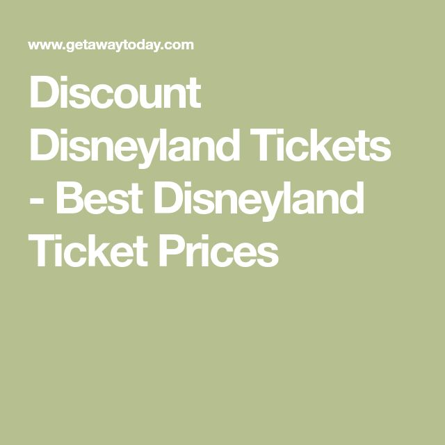 Discount Disneyland Tickets - Best Disneyland Ticket Prices