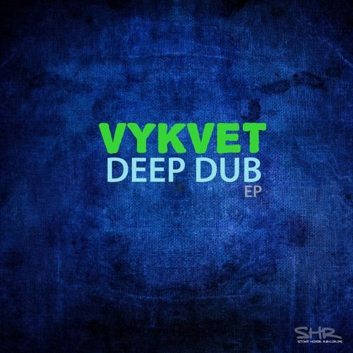 VYKVET - I Cant Freaks(Original Mix)/ Deep Dub EP by STOMP HOUSE RECORDS on SoundCloud