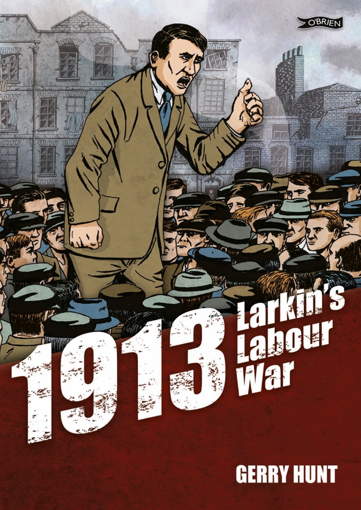 From the author of the bestselling graphic novels 'Blood Upon the Rose' and 'At War with Empire' comes a dramatic new account of one of the darkest times in Irish history - the Dublin 1913 Lockout! Coming August 2013.