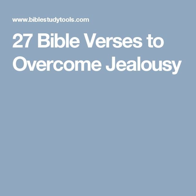 27 Bible Verses to Overcome Jealousy