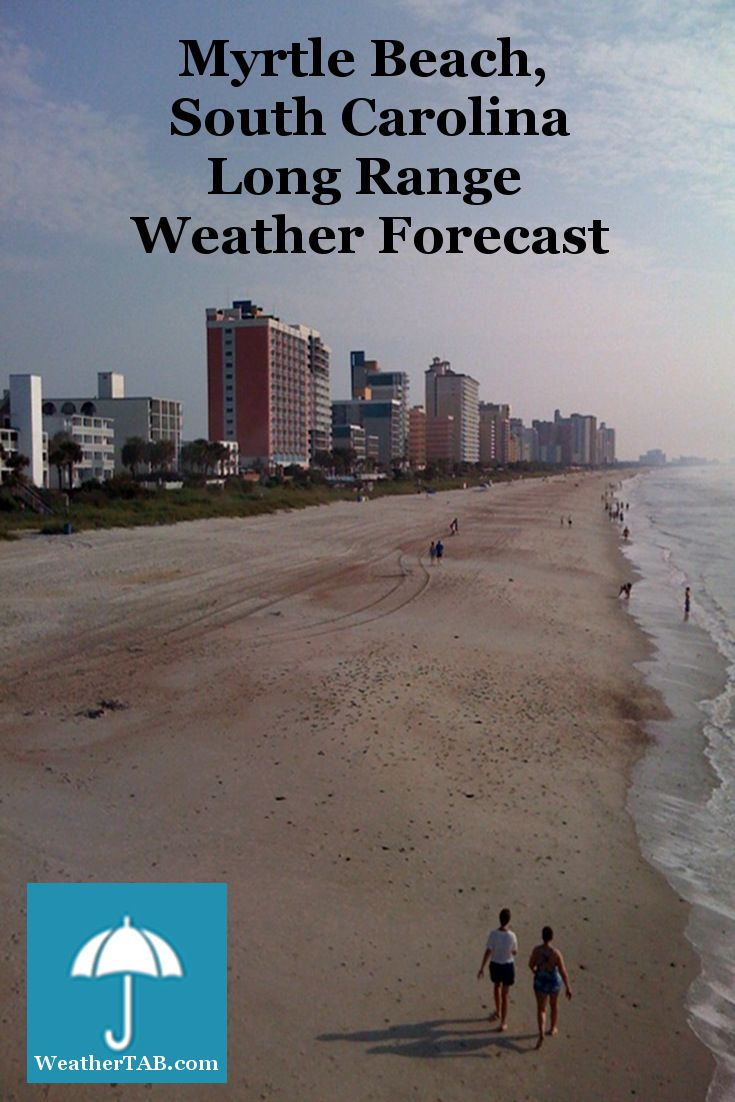 Myrtle Beach South Carolina Long Range Weather Forecast