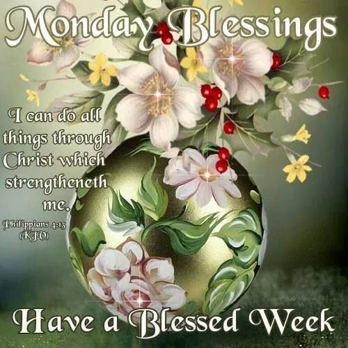 Monday Blessing, Have a Blessed Week!
