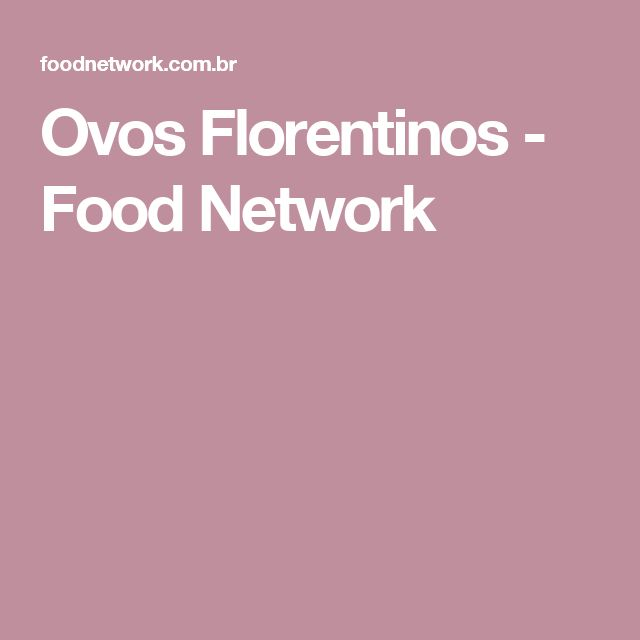 Ovos Florentinos - Food Network