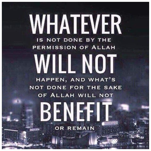 """ما لا يكون بالله لا يكون و ما لا يكون لله لا ينفع و لا يدوم  Whatever is not done by the permission of Allaah will not happen, and what's not done for the sake of Allaah will not benefit or remain ."" — Sheikh ibn Taymiyyah [al Hadiyyah fi Mawa'ith al- Imaam p. 25 #Islam #Allah"