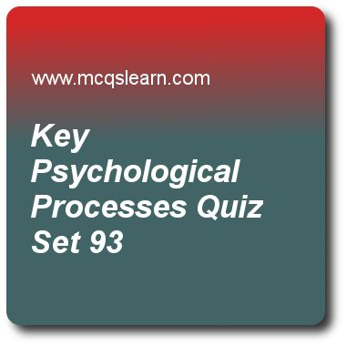 Key Psychological Processes Quizzes:      BBA marketing management Quiz 93 Questions and Answers - Practice marketing quizzes based questions and answers to study key psychological processes quiz with answers. Practice MCQs to test learning on key psychological processes, markup price, measuring brand equity, marketing channels and value networks, cultivating customer relationships quizzes. Online key psychological processes worksheets has study guide as perceptual process in which people..