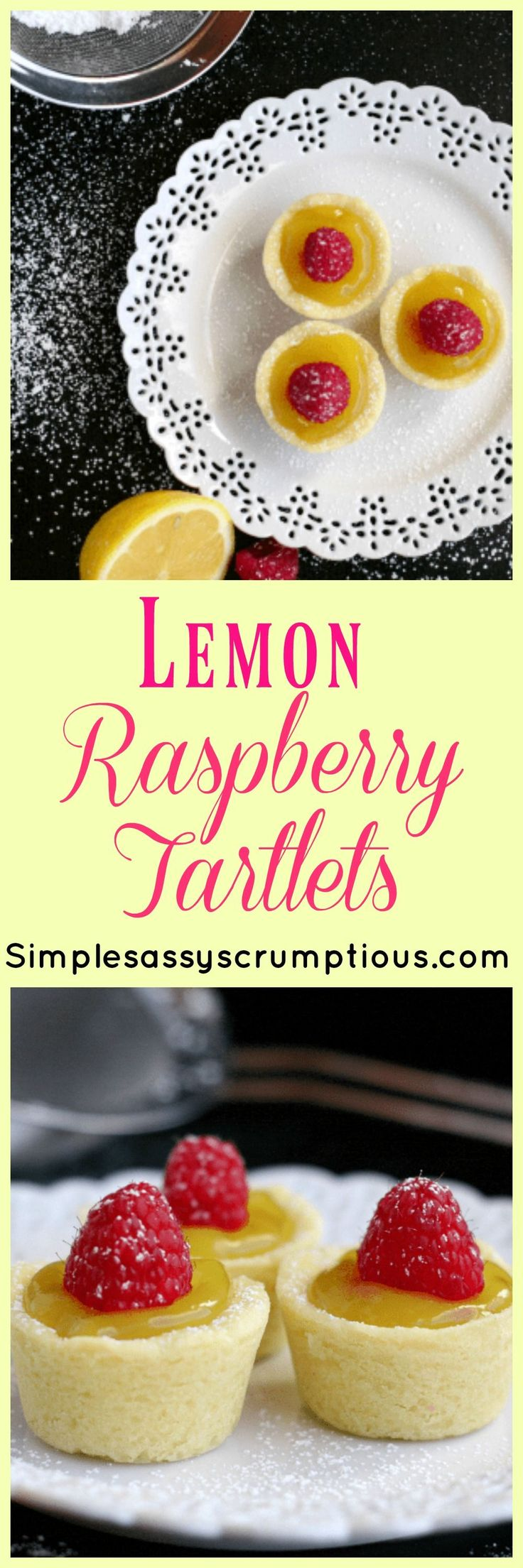 Tangy lemon curd fills these delicious sugar cookie cups in these Lemon Raspberry Tartlets.