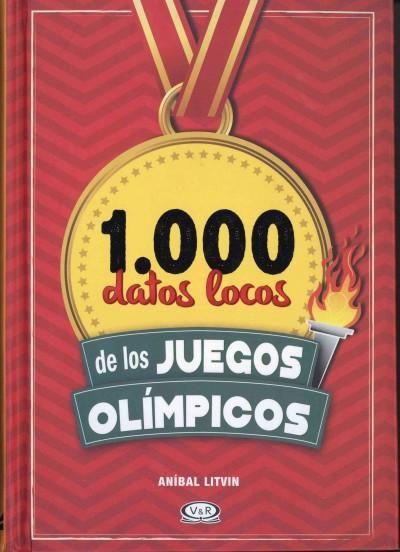 1.000 datos locos de los Juegos Olimpicos/ 1,000 Cracy Facts about the Olympics