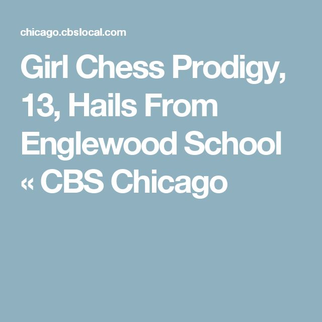 Girl Chess Prodigy, 13, Hails From Englewood School « CBS Chicago