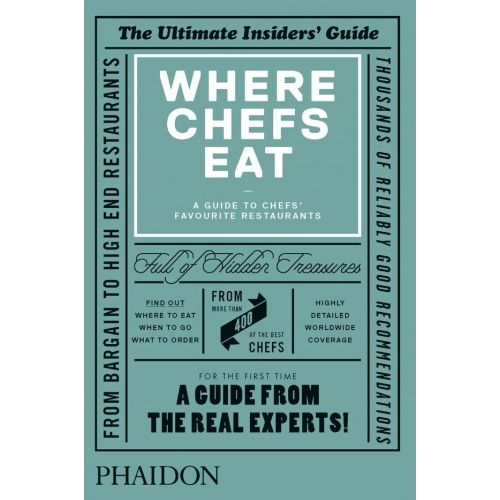 where chef's eat a guide to chefs favourite restaurants book