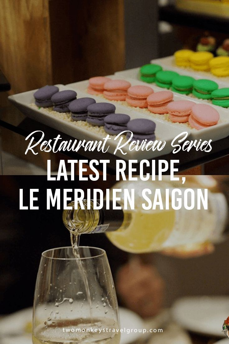Latest Recipe, Le Meridien Saigon – Restaurant Review Series The restaurant is at the Mezzanine floor of the Le Méridien hotel. It has a casual dining setup and contemporary look, luxurious and the lighting is great. A perfect place for a special occasion or gathering for any kind of celebration. If you need some private space, there are tables for a more exclusive dining experience at the left side corner of the dining area.