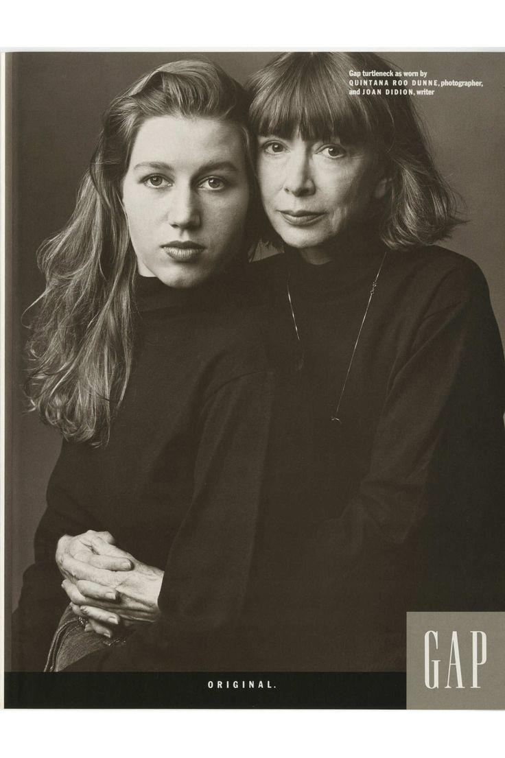 "1989 Gap Ad shot by Annie Leibowitz in 1989, as part of Gap's ongoing ""Individuals of Style"" campaign. It features Didion and her late daughter Quintana Roo, who passed in 2005 (read ""the Year of Magical Thinking"".)"