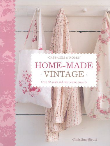 home made vintage over 40 quick and easy sewing projects