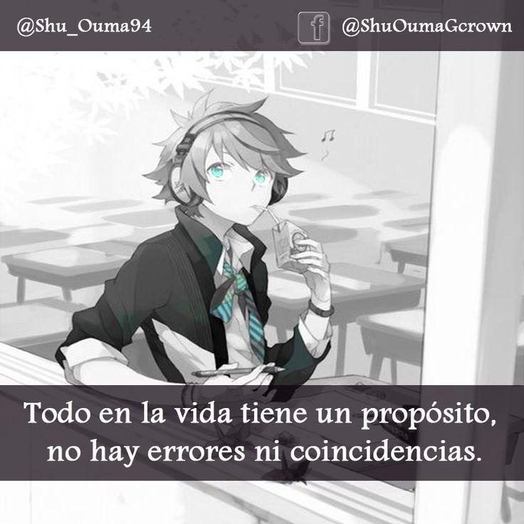 Todo en la vida tiene un propósito. #Anime #Frases_anime #frases | Anime frases | Frases, Anime ...