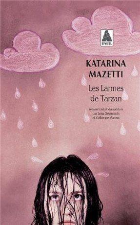 Les larmes de tarzan - Katarina Mazetti