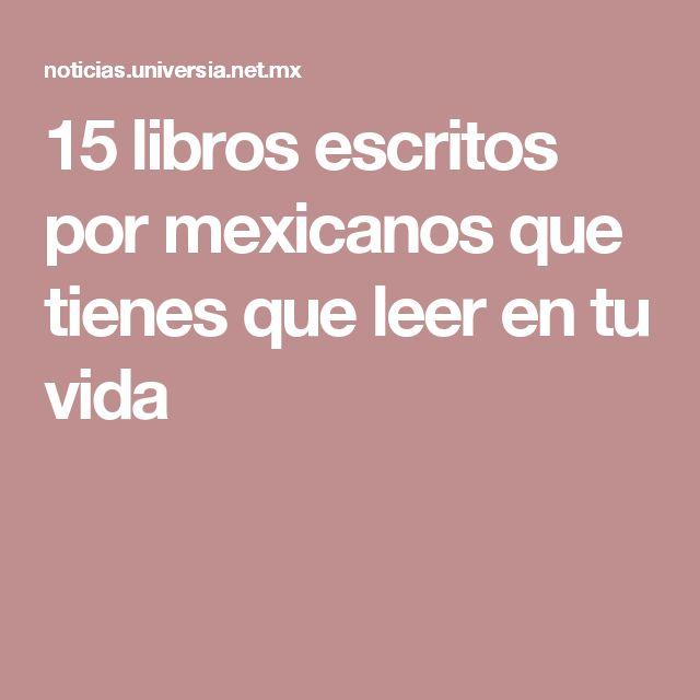 15 libros escritos por mexicanos que tienes que leer en tu vida