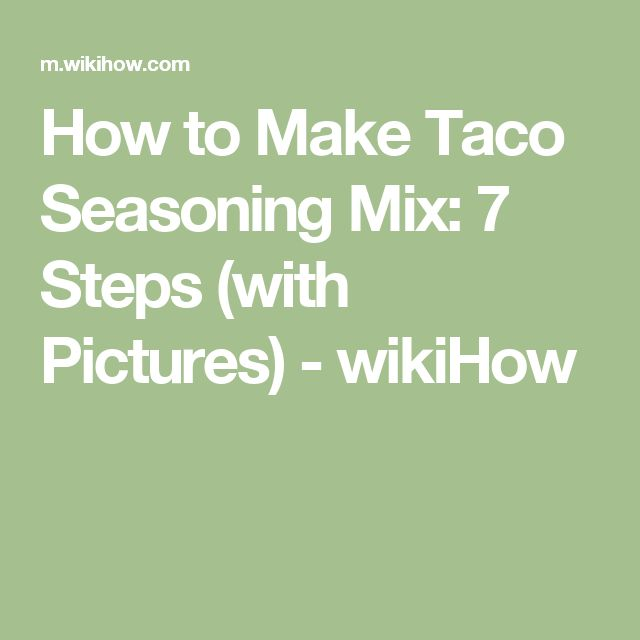 How to Make Taco Seasoning Mix: 7 Steps (with Pictures) - wikiHow