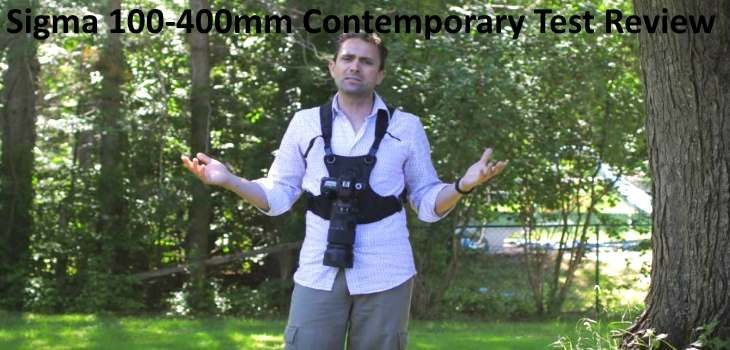 Final Review Video Sigma 100-400mm f/5-6.3 DG OS HSM Contemporary Lens Test #Sigma #SigmaLens