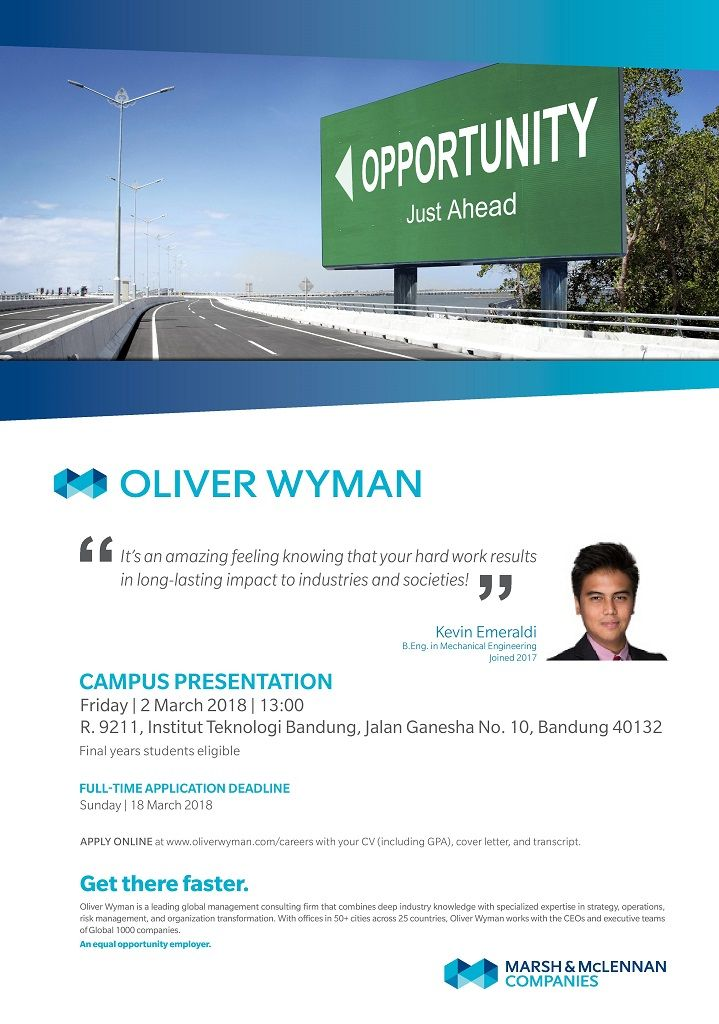 JOIN! Oliver Wyman information session and learn about exciting career opportunities that offered!  Friday, 2 March 2018 13:00 - 16:00 WIB  R9211 GKU Timur 2nd fl. ITB  Register here >> http://bit.ly/OWIndonesiainfosession2018 Before 25 February 2018 at 9 PM *Only shortlisted candidates will be notified by email