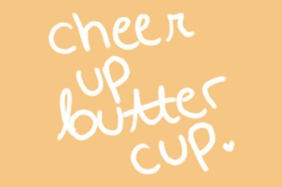 Cheer up buttercup.