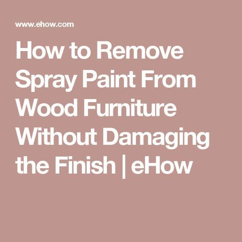 how to remove spray paint from wood furniture without damaging the. Black Bedroom Furniture Sets. Home Design Ideas