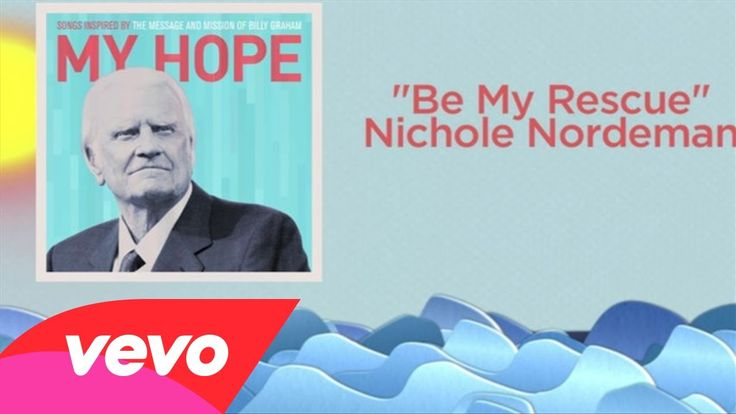 Nichole Nordeman - Be My Rescue (Lyric Video) - Rescue/Baptism/Billy Graham/My Hope/Salvation